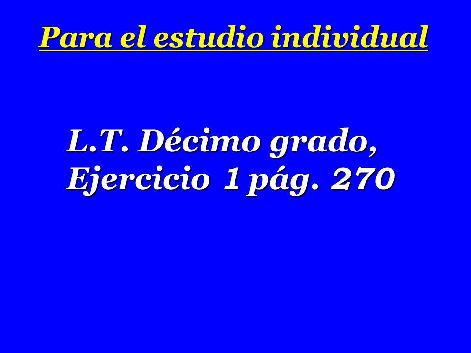 Para el estudio individual L.T. Décimo grado, Ejercicio 1 pág. 270