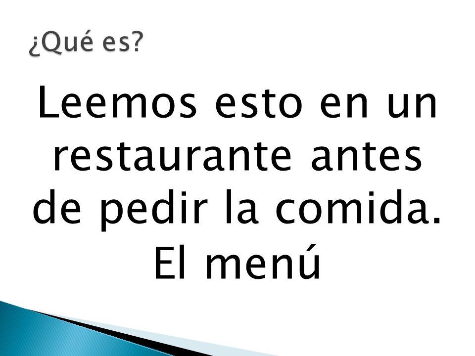 Leemos esto en un restaurante antes de pedir la comida. El menú