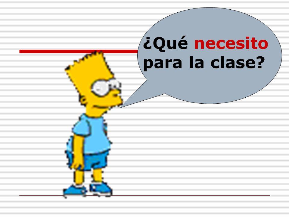 ¿Qué necesito para la clase?