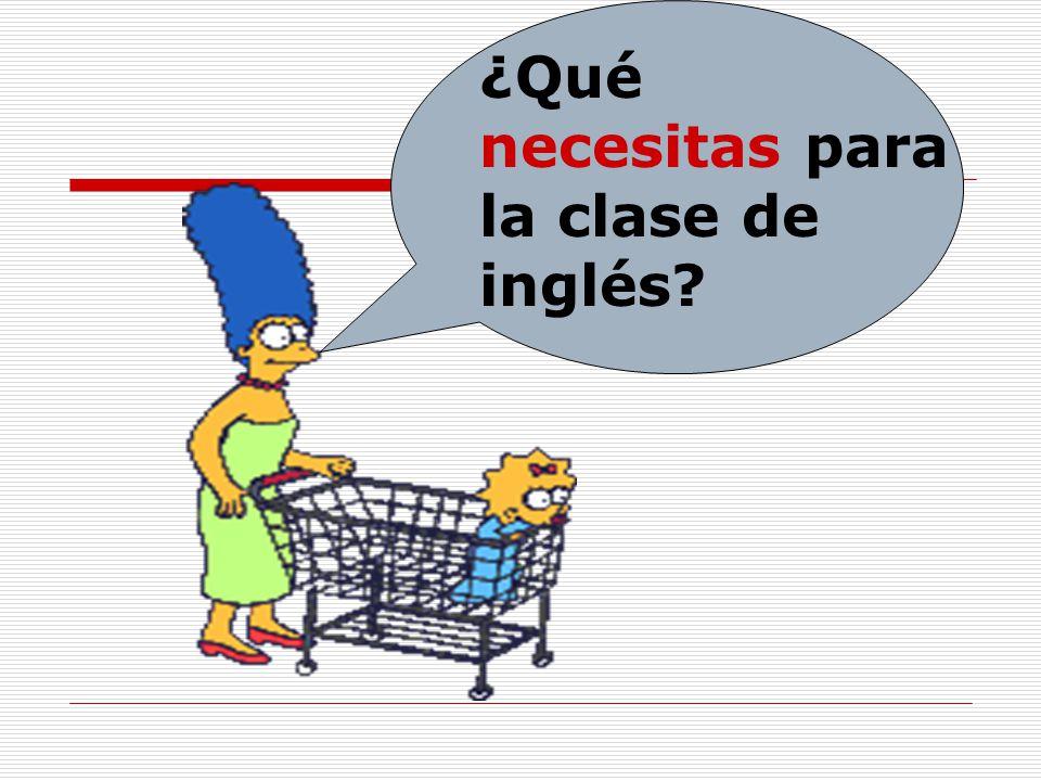 ¿Qué necesitas para la clase de inglés?