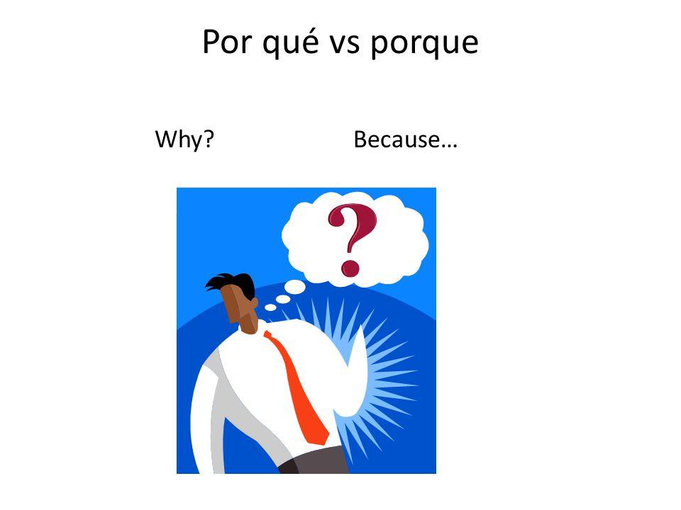 Por qué vs porque Why Because…