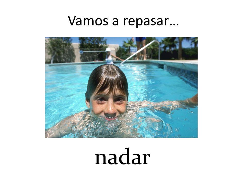 Vamos a repasar… nadar