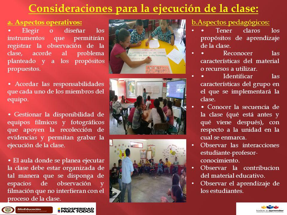 Consideraciones para la ejecución de la clase: a.