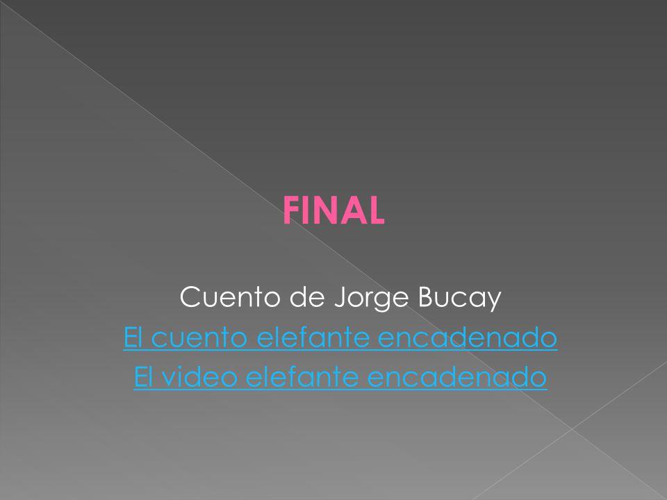 Cuento de Jorge Bucay El cuento elefante encadenado El video elefante encadenado