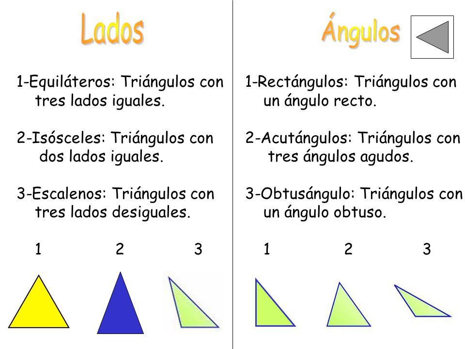 1-Equiláteros: Triángulos con tres lados iguales.2-Isósceles: Triángulos con dos lados iguales.