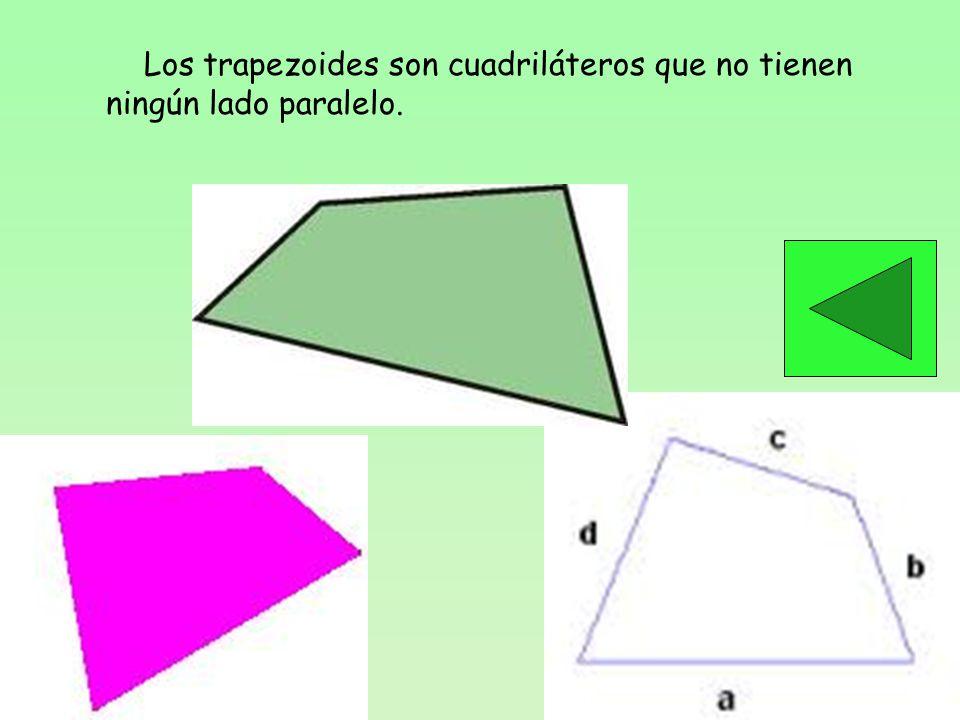Los trapezoides son cuadriláteros que no tienen ningún lado paralelo.