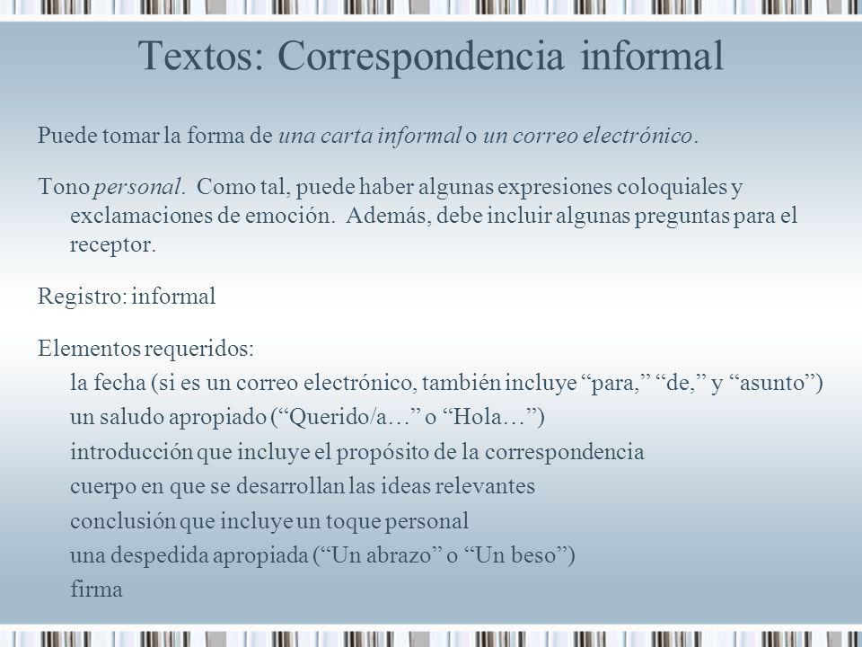 Textos: Correspondencia informal Puede tomar la forma de una carta informal o un correo electrónico.