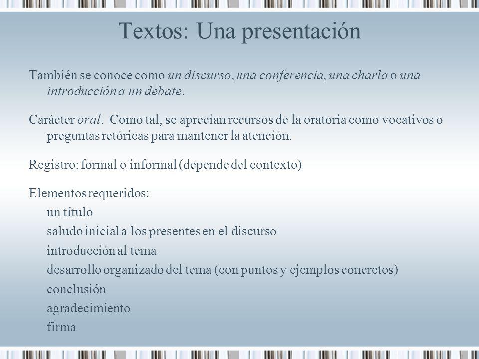 Textos: Una presentación También se conoce como un discurso, una conferencia, una charla o una introducción a un debate.