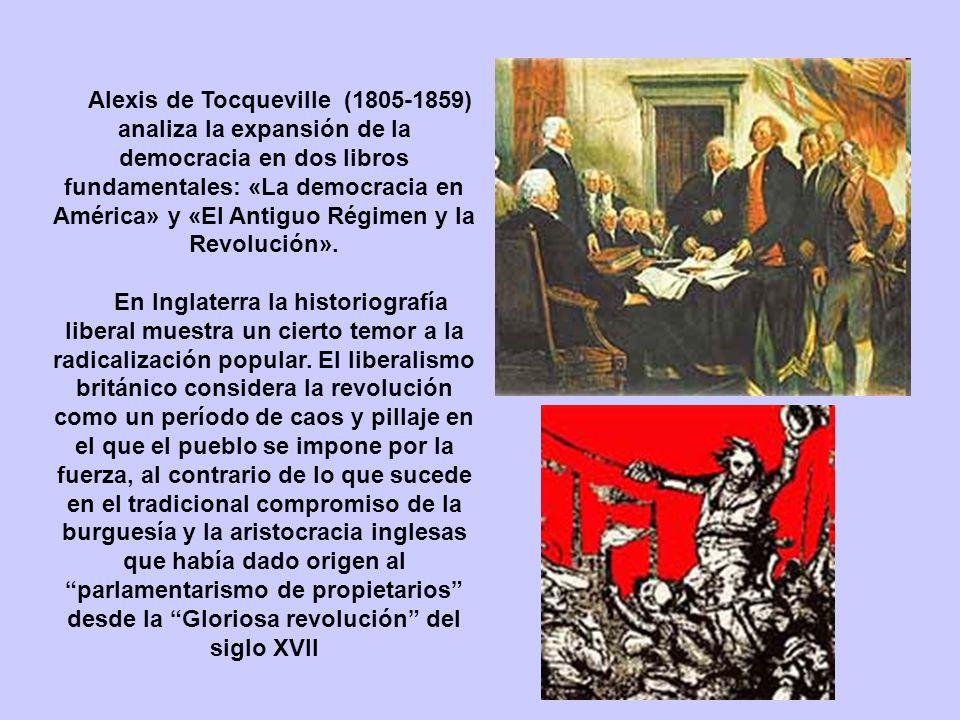 Alexis de Tocqueville (1805-1859) analiza la expansión de la democracia en dos libros fundamentales: «La democracia en América» y «El Antiguo Régimen y la Revolución».