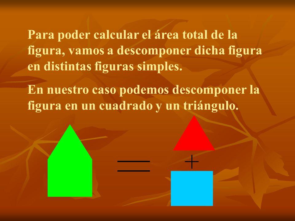 Para poder calcular el área total de la figura, vamos a descomponer dicha figura en distintas figuras simples. En nuestro caso podemos descomponer la