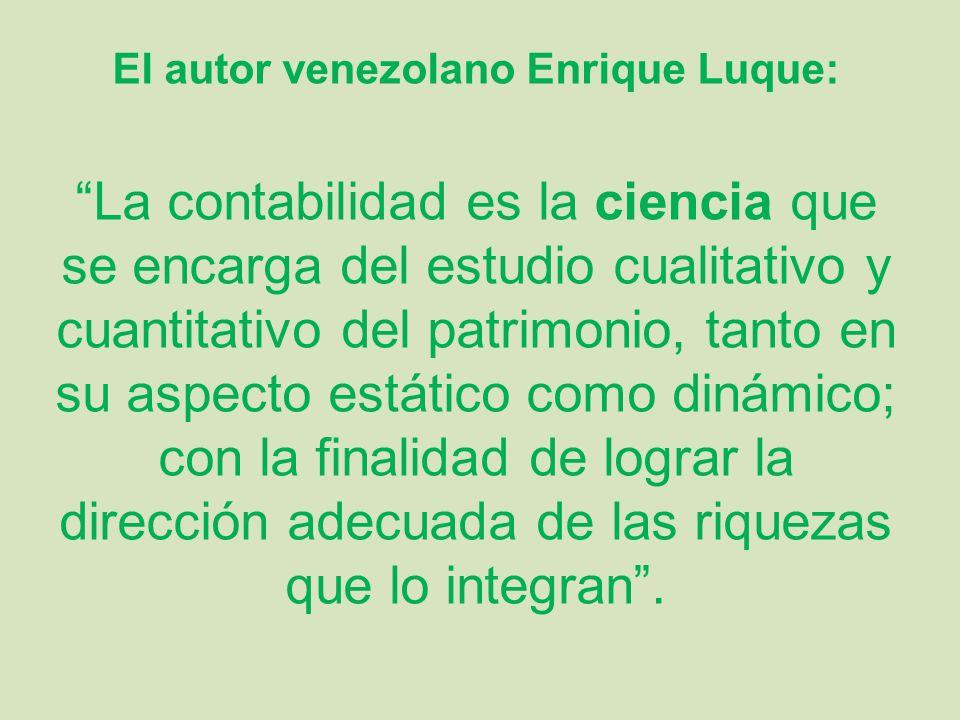 """El autor venezolano Enrique Luque: """"La contabilidad es la ciencia que se encarga del estudio cualitativo y cuantitativo del patrimonio, tanto en su as"""