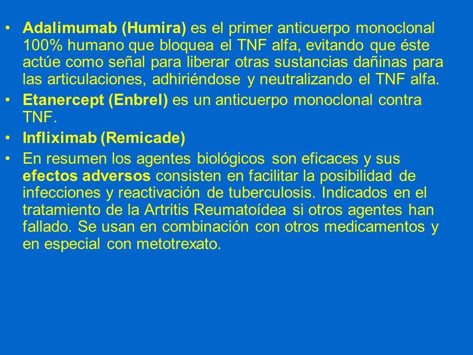 Adalimumab (Humira) es el primer anticuerpo monoclonal 100% humano que bloquea el TNF alfa, evitando que éste actúe como señal para liberar otras sustancias dañinas para las articulaciones, adhiriéndose y neutralizando el TNF alfa.