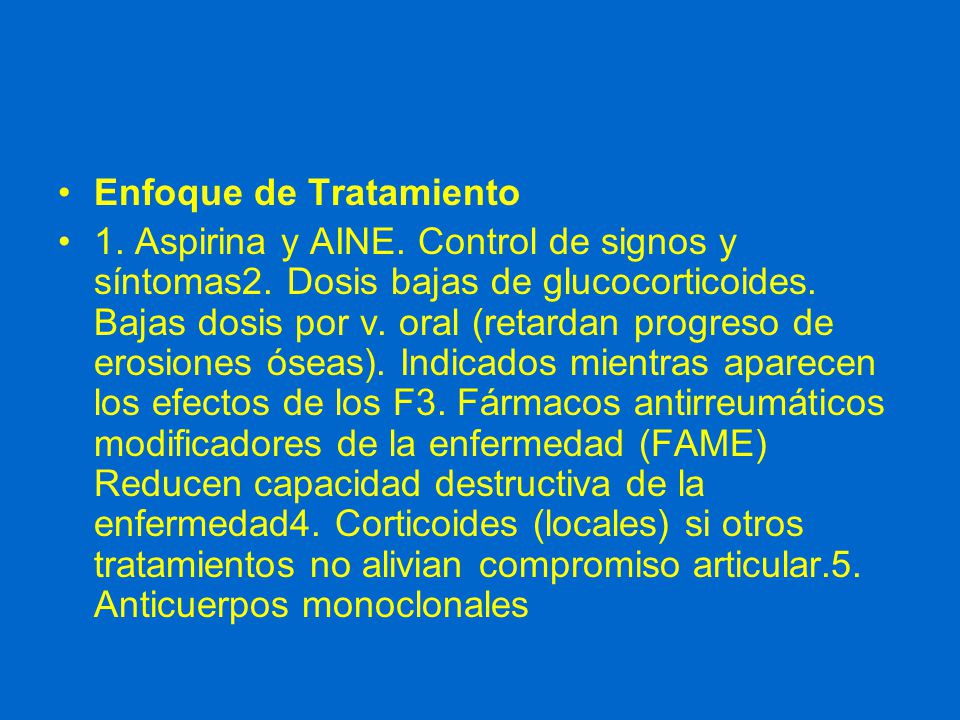 Enfoque de Tratamiento 1. Aspirina y AINE. Control de signos y síntomas2.