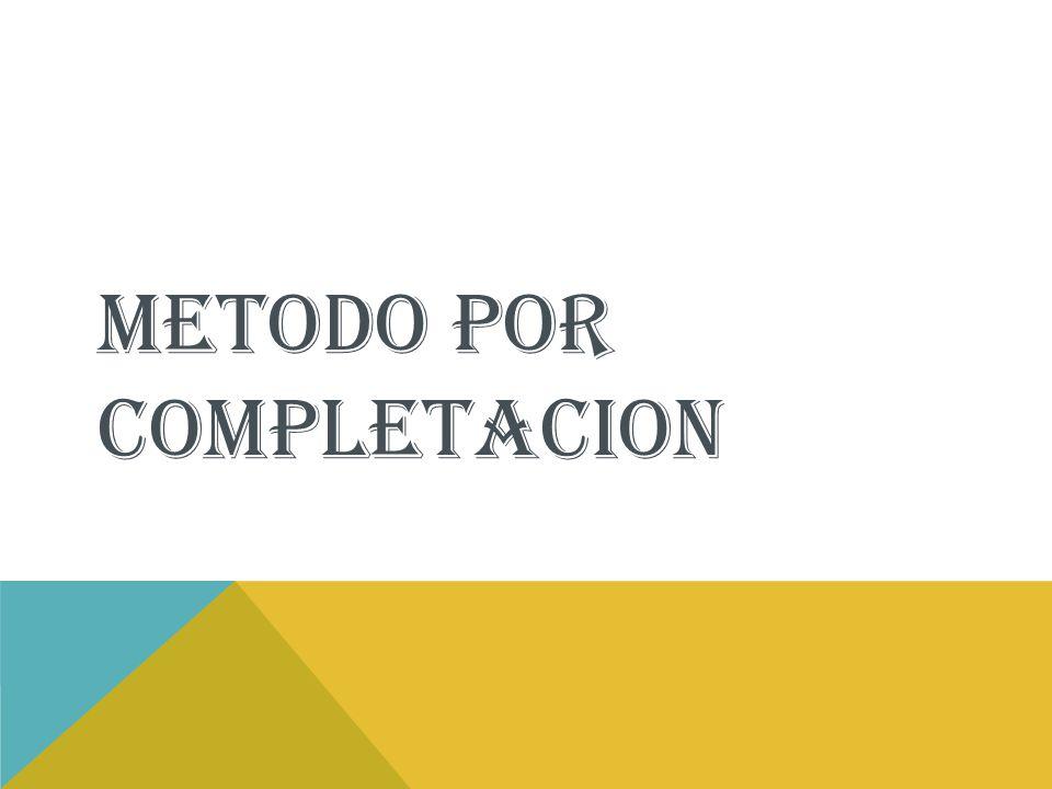 METODO POR COMPLETACION