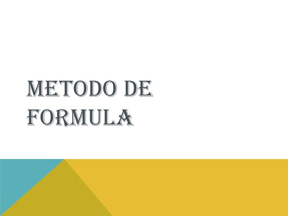 METODO DE FORMULA