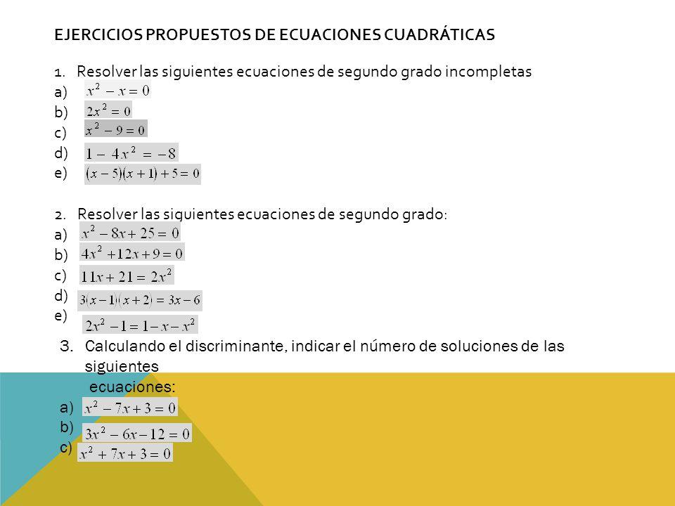 EJERCICIOS PROPUESTOS DE ECUACIONES CUADRÁTICAS 1.