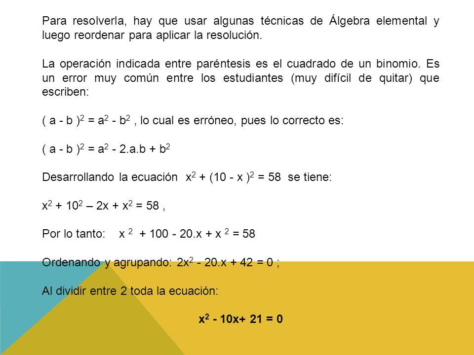 Para resolverla, hay que usar algunas técnicas de Álgebra elemental y luego reordenar para aplicar la resolución.