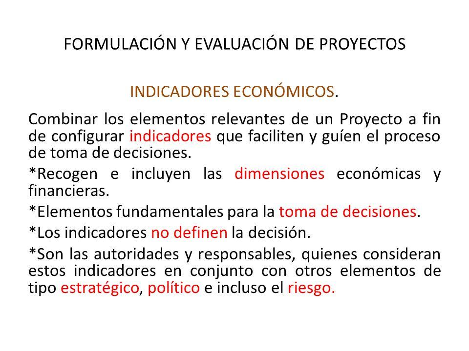 FORMULACIÓN Y EVALUACIÓN DE PROYECTOS INDICADORES ECONÓMICOS.