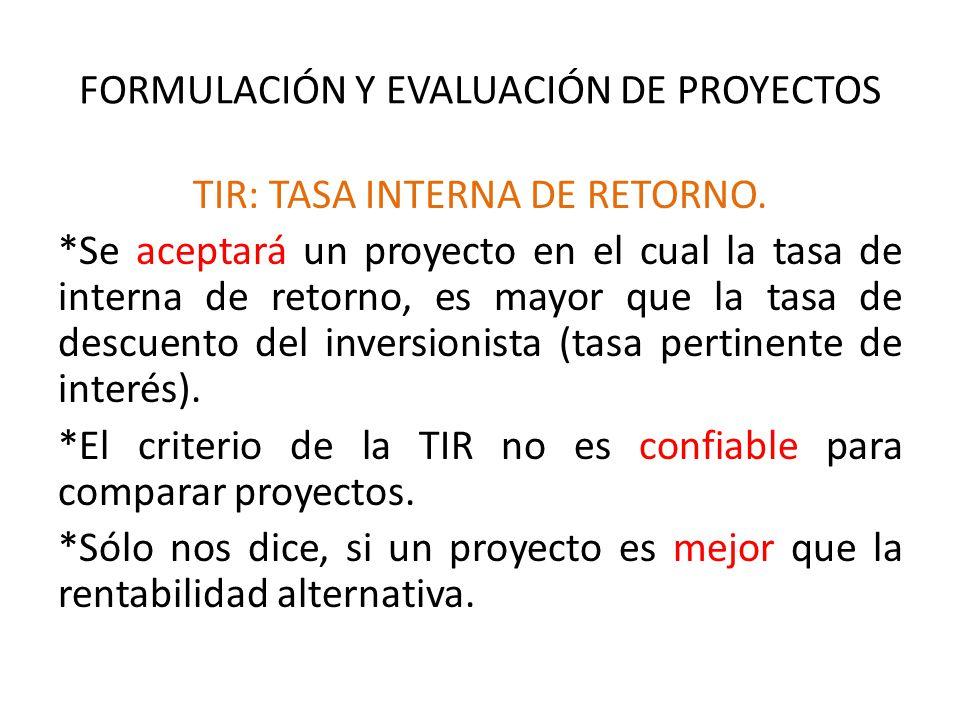 FORMULACIÓN Y EVALUACIÓN DE PROYECTOS TIR: TASA INTERNA DE RETORNO.