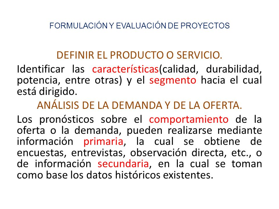 FORMULACIÓN Y EVALUACIÓN DE PROYECTOS DEFINIR EL PRODUCTO O SERVICIO.