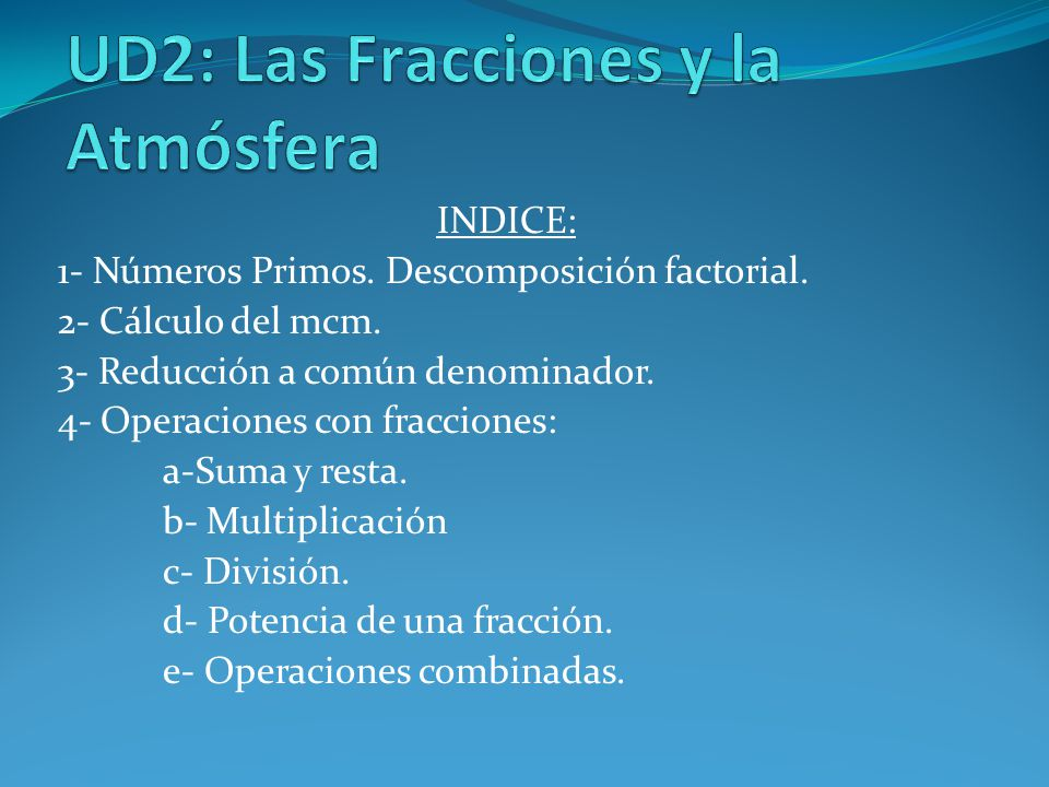 INDICE: 1- Números Primos.Descomposición factorial.