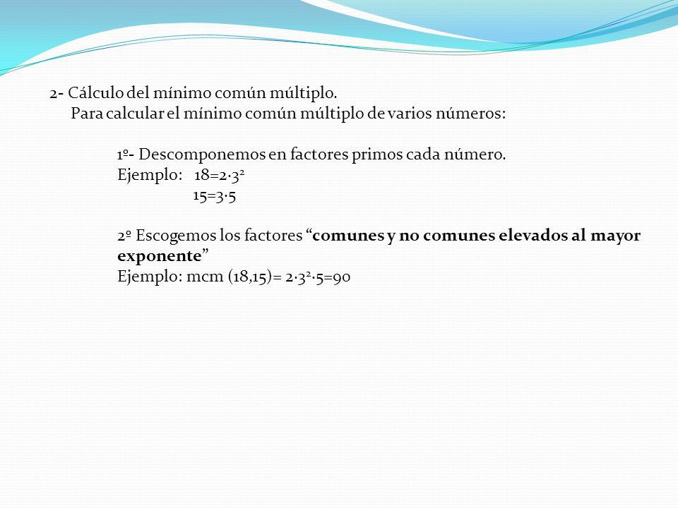 2- Cálculo del mínimo común múltiplo.