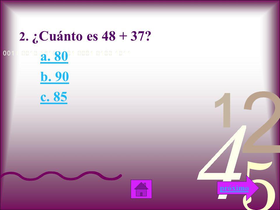 Nooooo!!! Esta respuesta es incorrecta, porque 19 + 25 no es 35. próximo