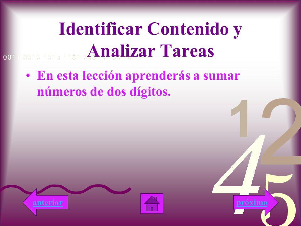 Identificar Contenido y Analizar Tareas En esta lección aprenderás a sumar números de dos dígitos.