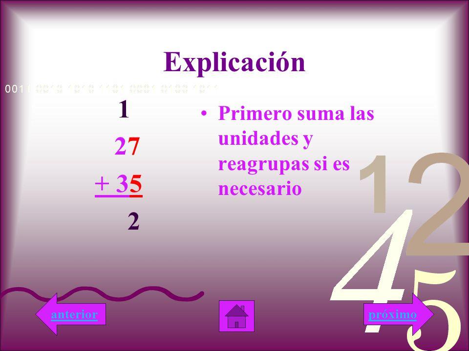 Explicación 1 27 + 35 2 Primero suma las unidades y reagrupas si es necesario próximoanterior