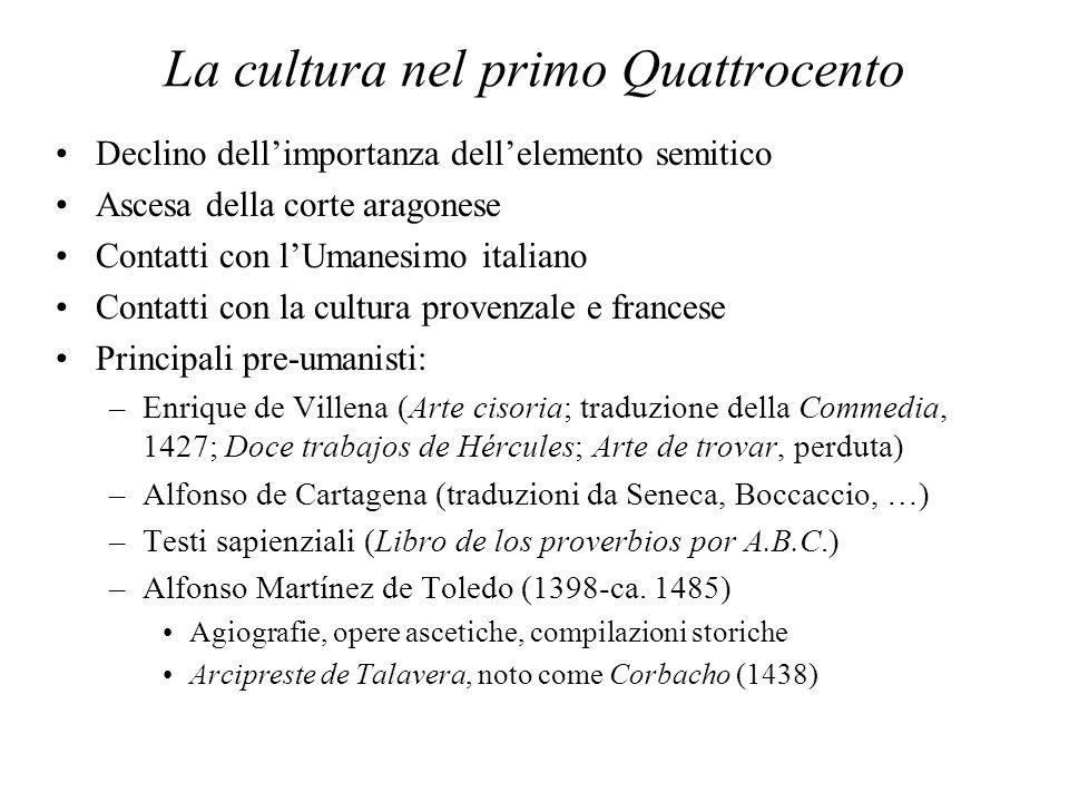 La cultura nel primo Quattrocento Declino dellimportanza dellelemento semitico Ascesa della corte aragonese Contatti con lUmanesimo italiano Contatti