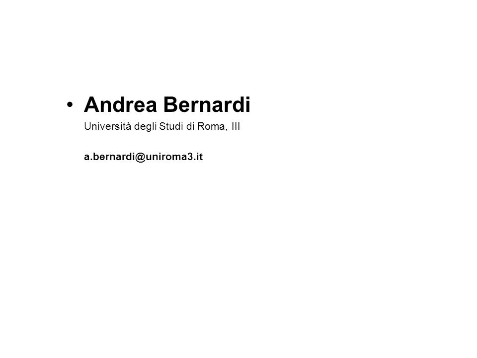 Andrea Bernardi Università degli Studi di Roma, III a.bernardi@uniroma3.it