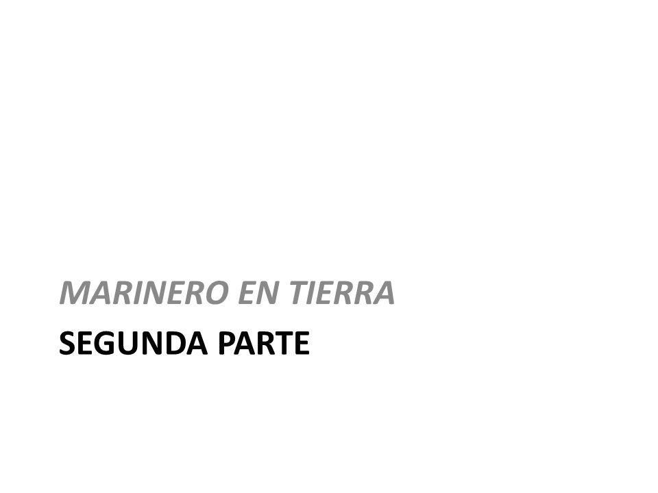 SEGUNDA PARTE MARINERO EN TIERRA