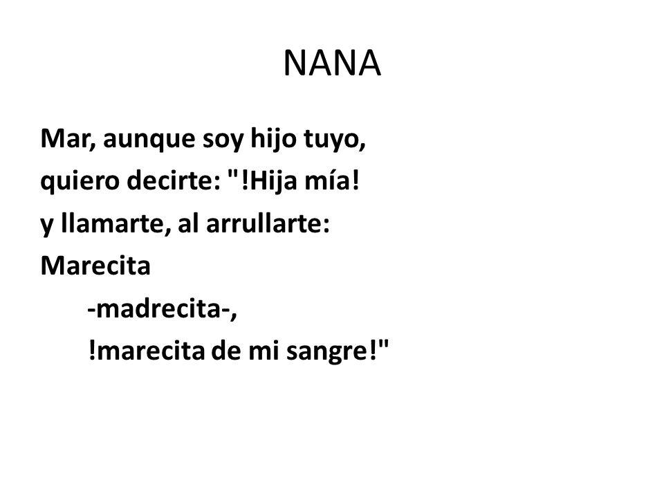 NANA Mar, aunque soy hijo tuyo, quiero decirte: