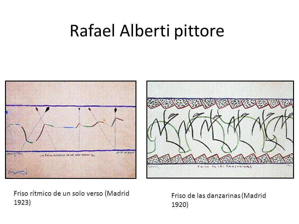 Rafael Alberti pittore Friso rítmico de un solo verso (Madrid 1923) Friso de las danzarinas (Madrid 1920)