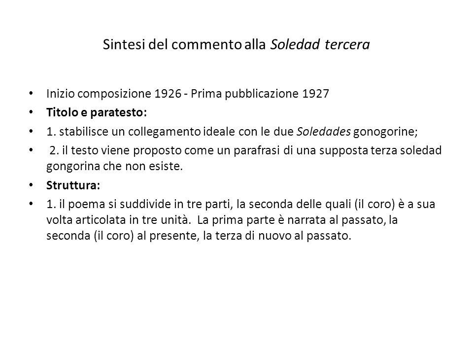 Sintesi del commento alla Soledad tercera Inizio composizione 1926 - Prima pubblicazione 1927 Titolo e paratesto: 1. stabilisce un collegamento ideale