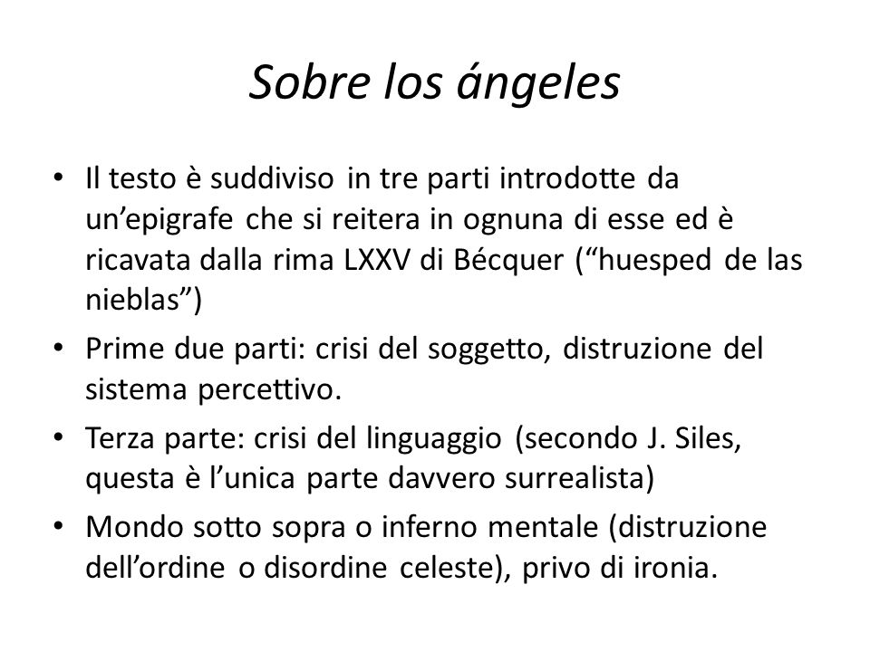 Sobre los ángeles Il testo è suddiviso in tre parti introdotte da unepigrafe che si reitera in ognuna di esse ed è ricavata dalla rima LXXV di Bécquer