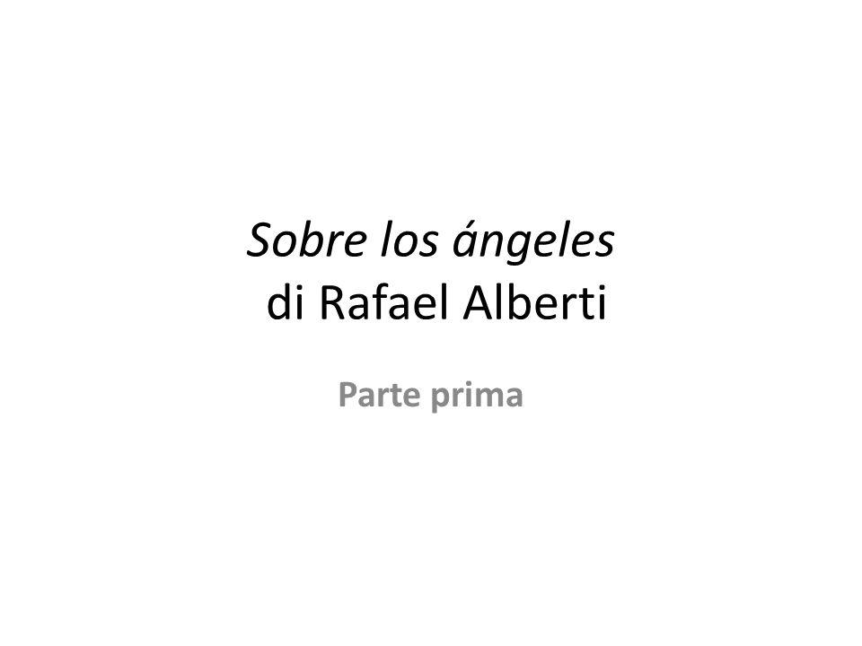 Sobre los ángeles di Rafael Alberti Parte prima