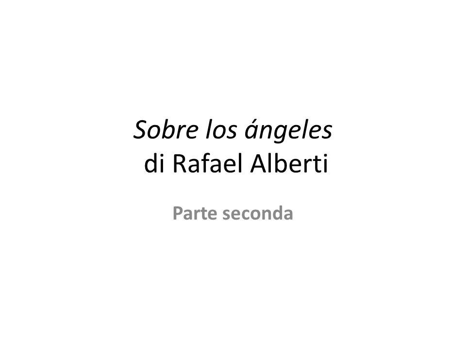 Sobre los ángeles di Rafael Alberti Parte seconda