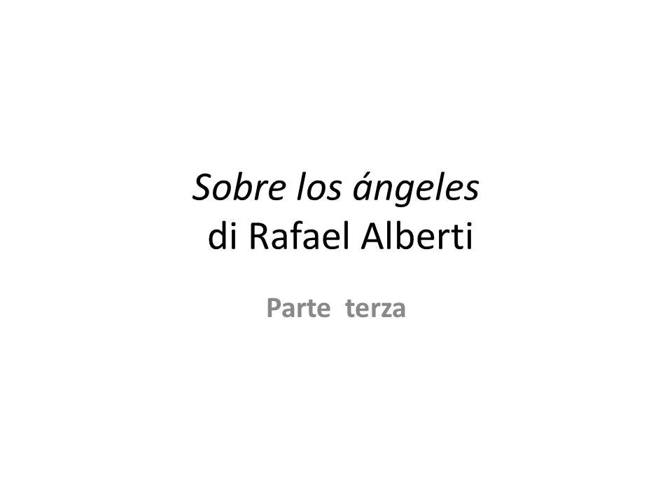 Sobre los ángeles di Rafael Alberti Parte terza