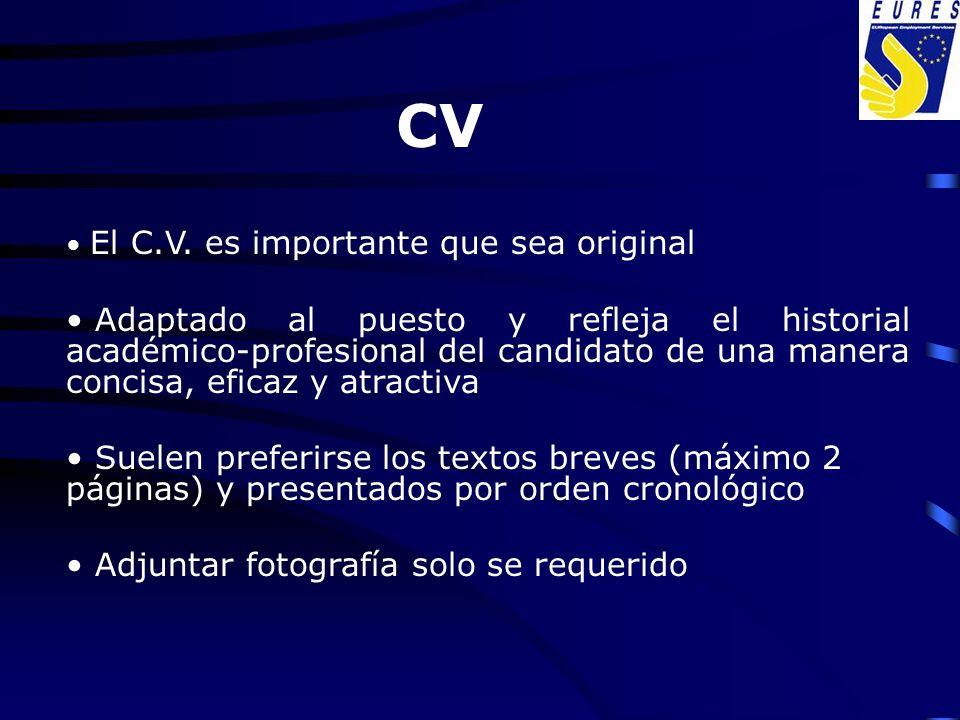 CV El C.V. es importante que sea original Adaptado al puesto y refleja el historial académico-profesional del candidato de una manera concisa, eficaz