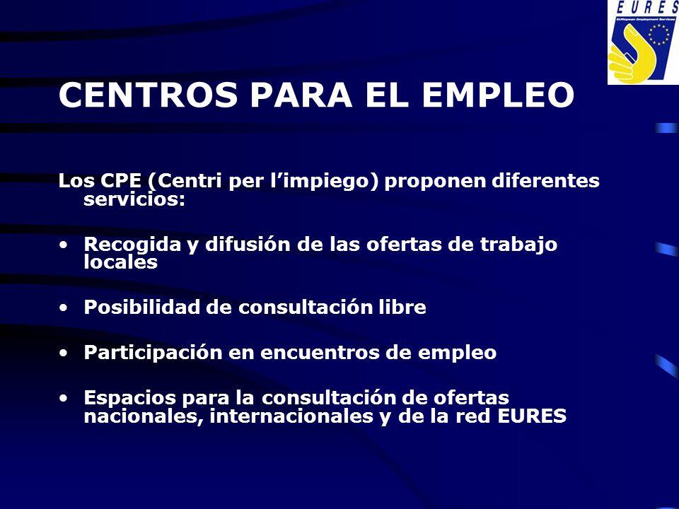 Los CPE (Centri per limpiego) proponen diferentes servicios: Recogida y difusión de las ofertas de trabajo locales Posibilidad de consultación libre P