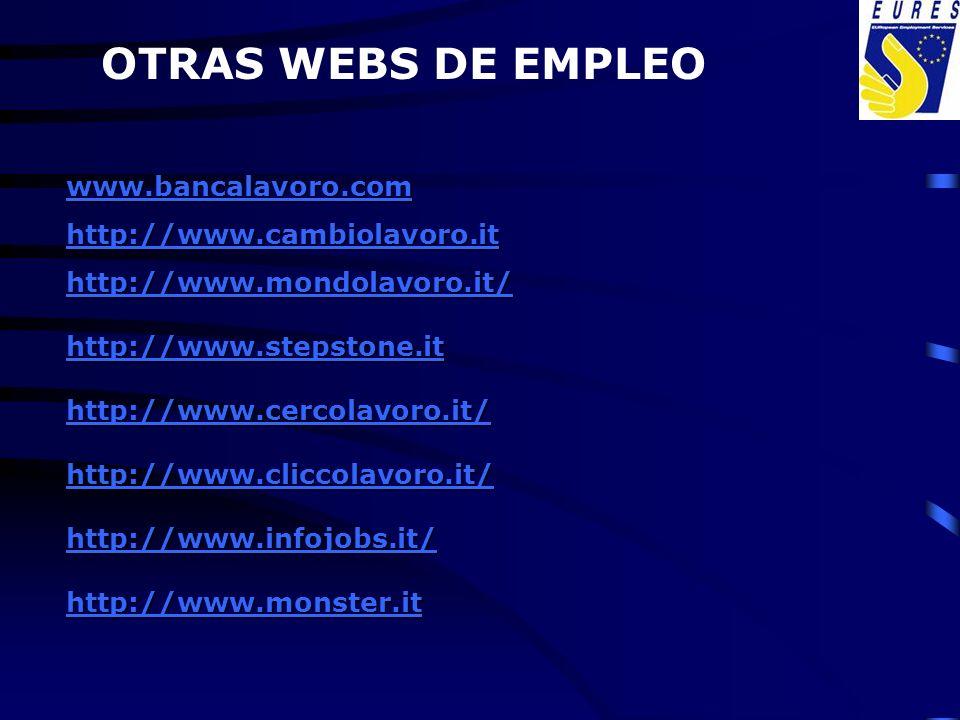 www.bancalavoro.com http://www.cambiolavoro.it http://www.mondolavoro.it/ http://www.stepstone.it http://www.cercolavoro.it/ http://www.cliccolavoro.i