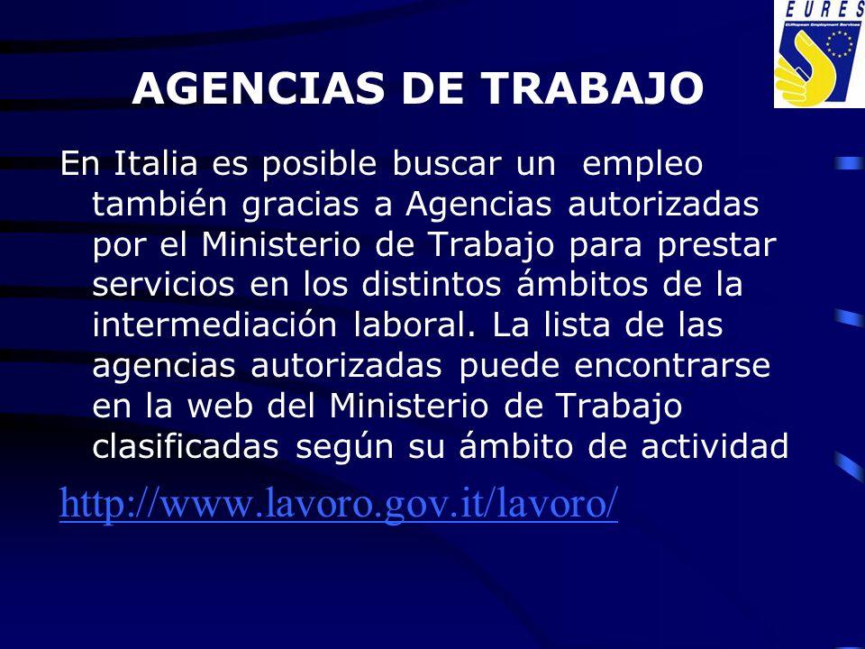 AGENCIAS DE TRABAJO En Italia es posible buscar un empleo también gracias a Agencias autorizadas por el Ministerio de Trabajo para prestar servicios e