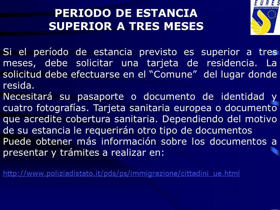 Si el período de estancia previsto es superior a tres meses, debe solicitar una tarjeta de residencia. La solicitud debe efectuarse en el Comune del l