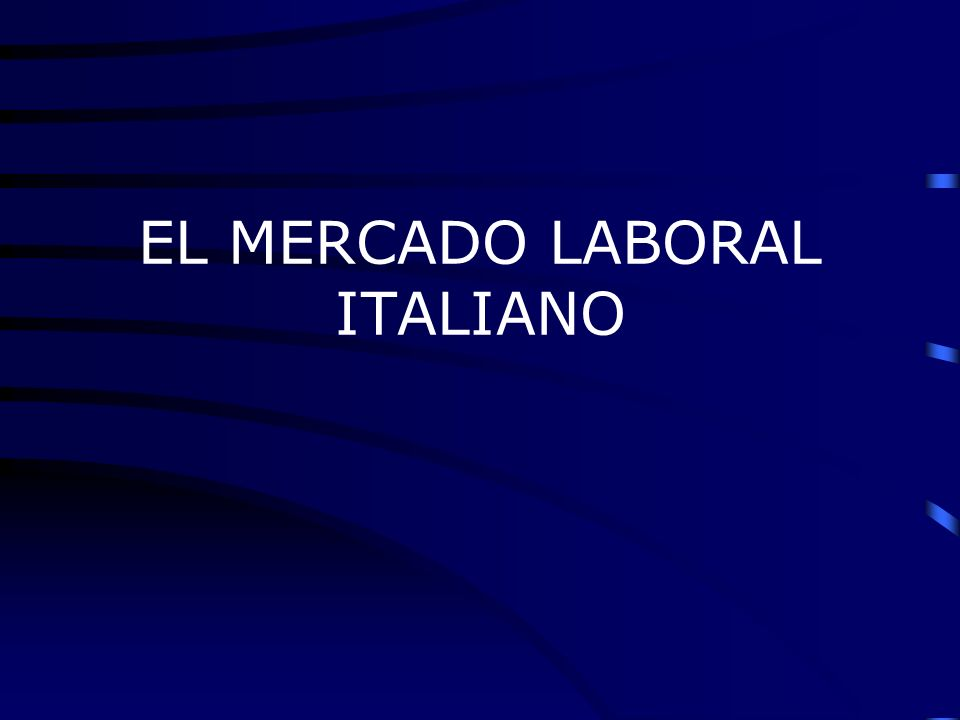 EL MERCADO LABORAL ITALIANO