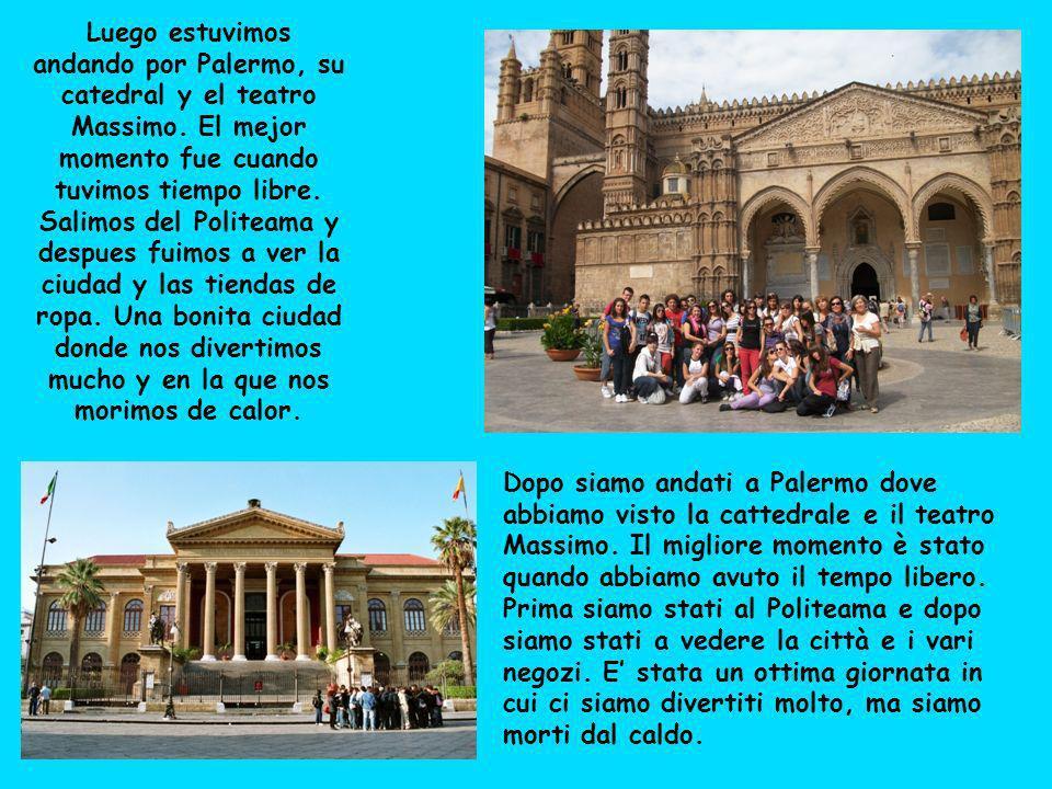 Luego estuvimos andando por Palermo, su catedral y el teatro Massimo.