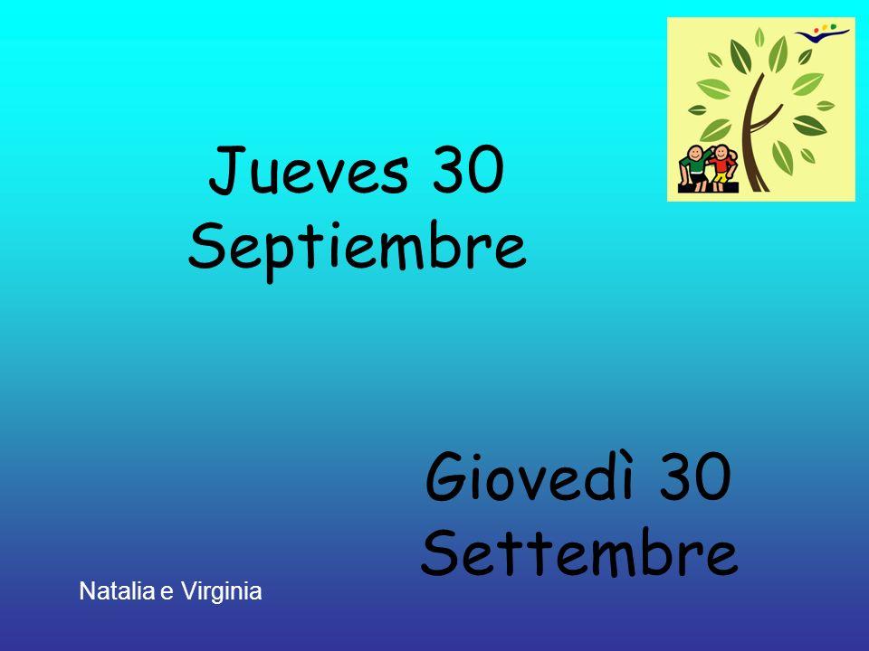 Jueves 30 Septiembre Giovedì 30 Settembre Natalia e Virginia