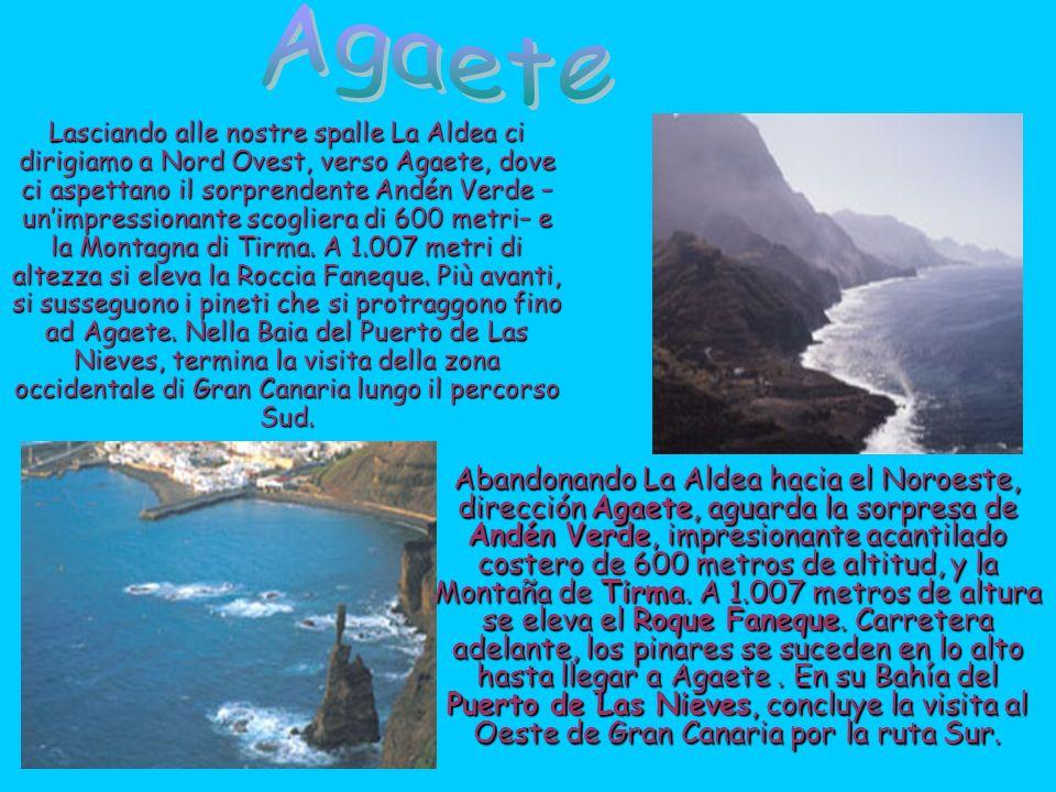 Abandonando La Aldea hacia el Noroeste, dirección Agaete, aguarda la sorpresa de Andén Verde, impresionante acantilado costero de 600 metros de altitud, y la Montaña de Tirma.