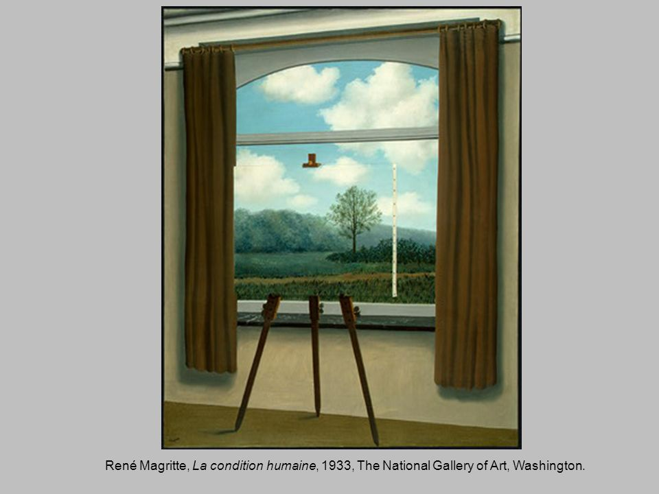 René Magritte, La condition humaine, 1933, The National Gallery of Art, Washington.