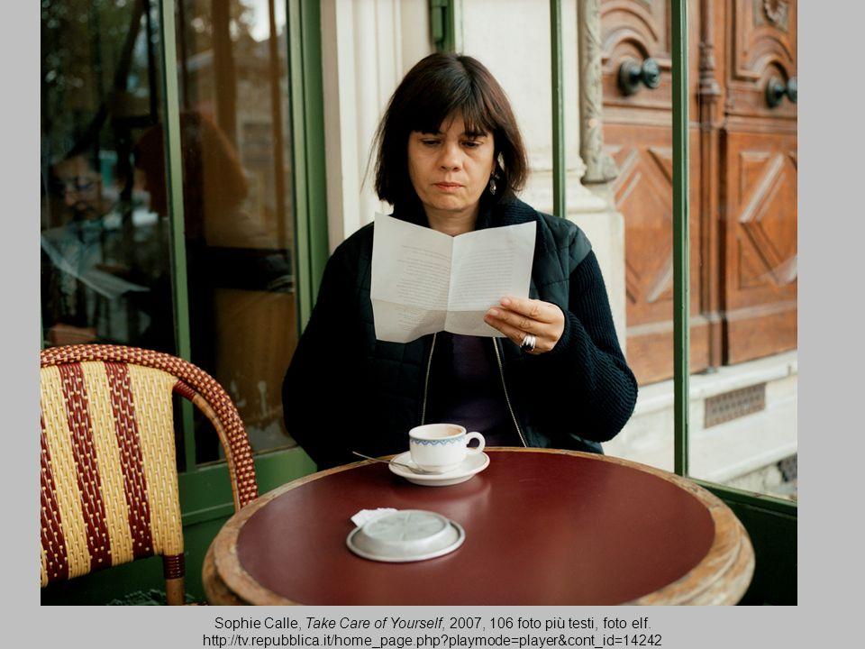 Sophie Calle, Take Care of Yourself, 2007, 106 foto più testi.